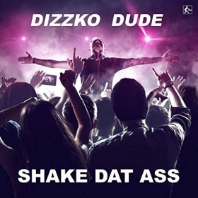 DIZZKO DUDE - SHAKE DAT ASS